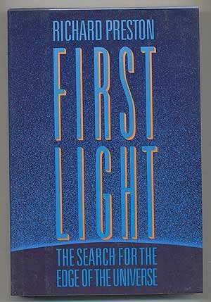 9780871132000: First Light: The Search for the Edge of the Universe