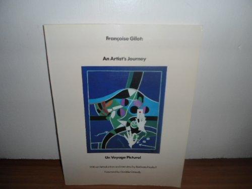 Francoise Gilot: An Artist's Journey / Un: Francoise Gilot, Barbara
