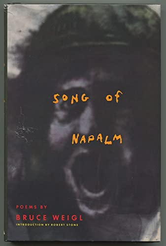 Song of Napalm: Poems by Bruce Weigl: Weigl, Bruce