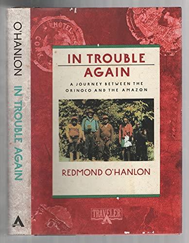 In Trouble Again : A Journey Between: Redmond O'Hanlon