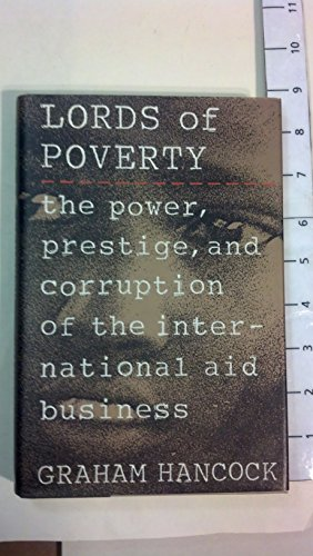 9780871132536: The Lords of Poverty: The Power, Prestige, and Corruption of the International Aid Business