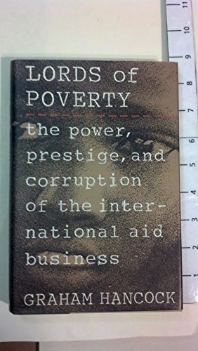9780871132536: Lords of Poverty: The Power, Prestige, and Corruption of the International Aid Business