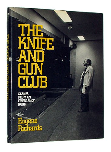 The Knife and Gun Club: Scenes from: Eugene Richards