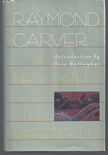 A New Path To The Water: Poems.: Carver, Raymond.