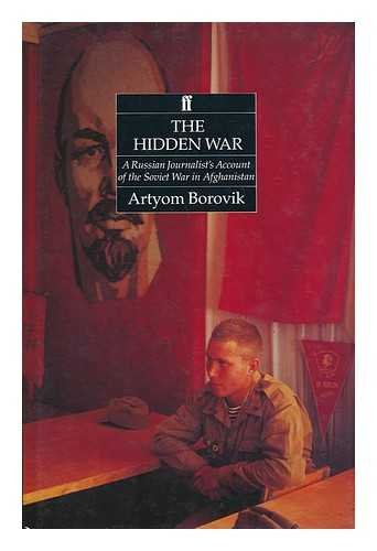 9780871132833: The Hidden War: A Russian Journalist's Account of the Soviet War in Afghanistan
