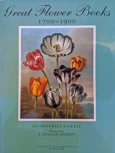 Great Flower Books, 1700-1900: A Bibliographical Record of Two Centuries of Finely-Illustrated Fl...