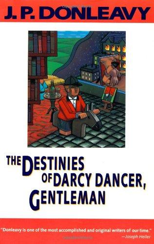 9780871132895: The Destinies of Darcy Dancer, Gentleman (Donleavy, J. P.)