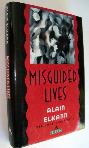 Misguided lives: A novel: Elkann, Alain