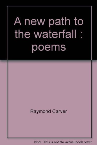 9780871133014: A NEW PATH TO THE WATERFALL: Poems