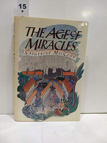 The Age Of Miracles: Macoun, Catherine