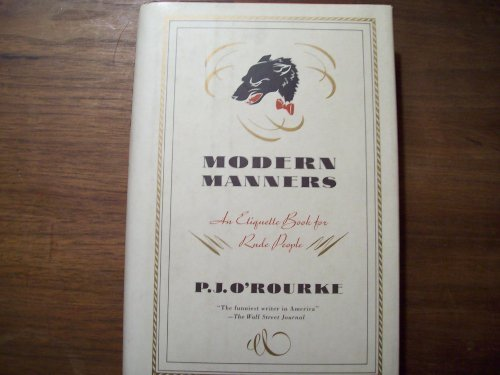 Modern Manners: An Etiquette Book For Rude People: O'Rourke, P.J.