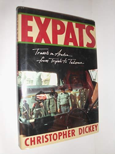 9780871133373: Expats: Travels in Arabia, from Tripoli to Teheran