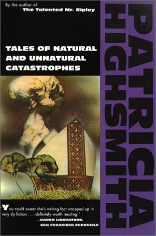 9780871133410: Tales of Natural and Unnatural Catastrophes (Highsmith, Patricia)