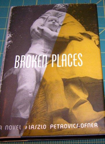 Broken Places: Petrovics-Ofner, Laszlo