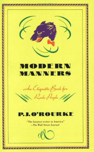 9780871133755: Modern Manners: An Etiquette Book for Rude People (O'Rourke, P. J.)