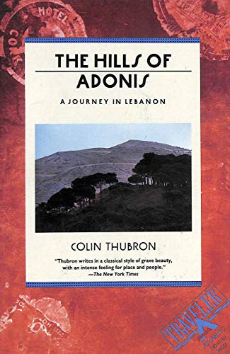 The Hills of Adonis: A Journey in: Colin Thubron