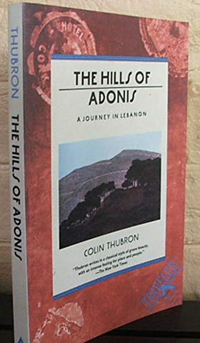 9780871133786: The Hills of Adonis: A Journey in Lebanon