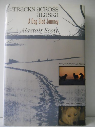 9780871133892: Tracks Across Alaska: A Dog Sled Journey (Traveler (New York, N.Y.).)
