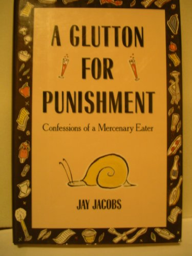 9780871133977: A Glutton for Punishment: Confessions of a Mercenary Eater