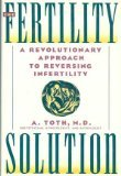 9780871134288: The fertility solution: A revolutionary approach to reversing infertility