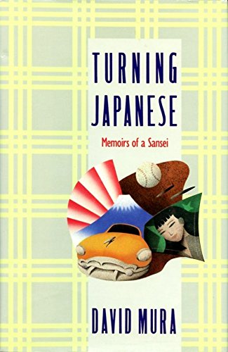 Turning Japanese: Memoirs of a Sansei