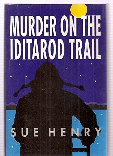9780871134400: Murder on the Iditarod Trail