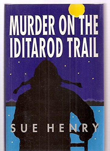 Murder on the Iditarod Trail: Henry, Sue