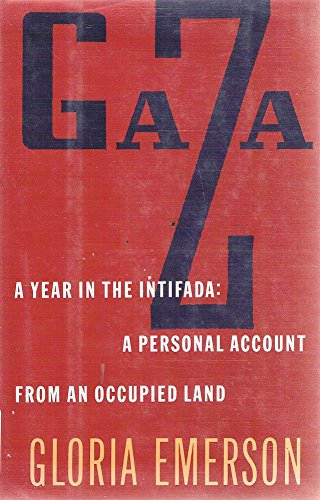9780871134455: Gaza: A Year in the Intifada : A Personal Account from an Occupied Land