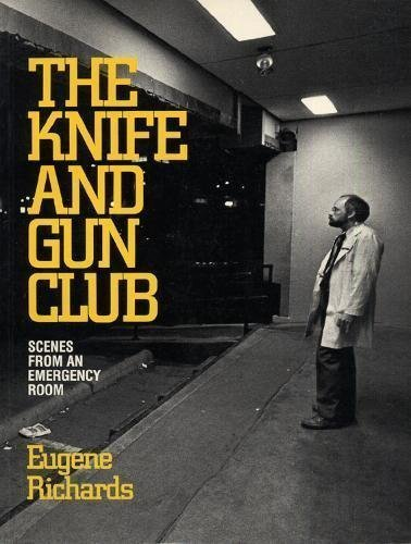 The Knife and Gun Club: Scenes from an Emergency Room: Richards, Eugene