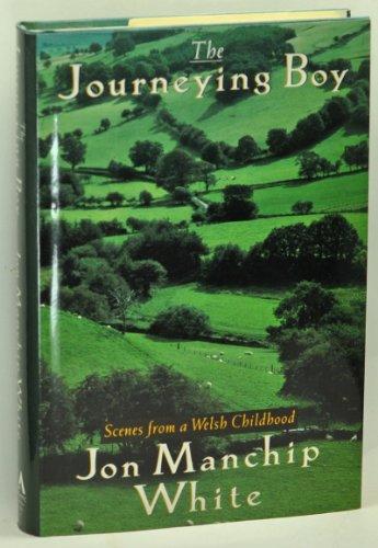 The Journeying Boy: Scenes from a Welsh: White, Jon Ewbank