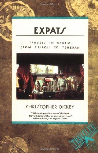 9780871134639: Expats: Travels in Arabia, from Tripoli to Teheran