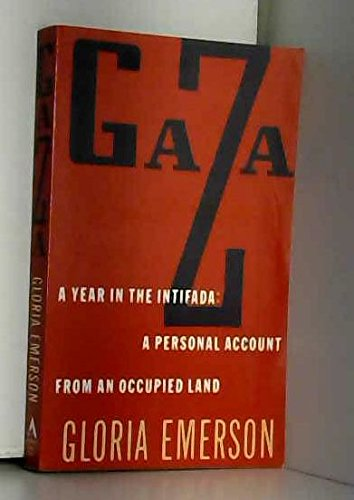 9780871134660: Gaza: A Year in the Intifada : A Personal Account from an Occupied Land