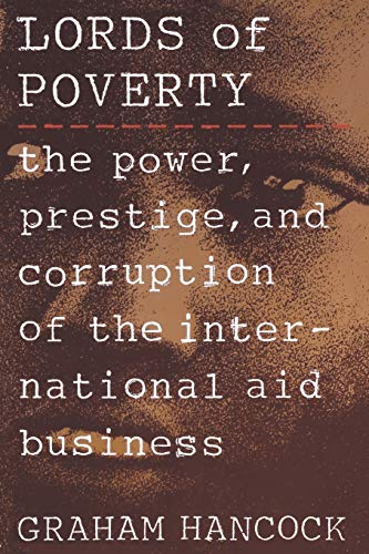 9780871134691: The Lords of Poverty: The Power, Prestige, and Corruption of the International Aid Business