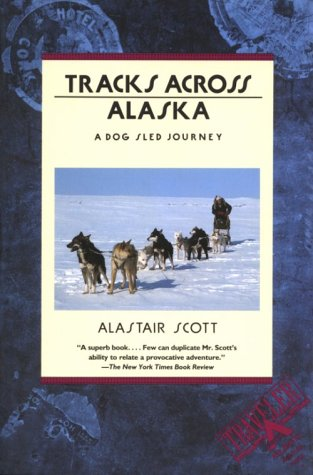 9780871134707: Tracks Across Alaska: A Dog Sled Journey (Traveler)
