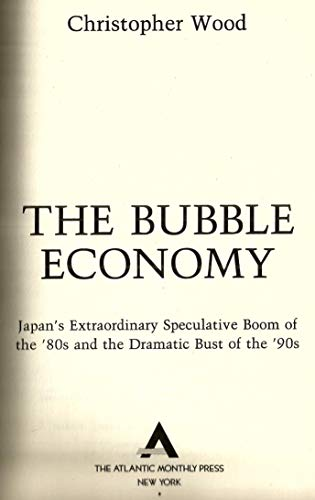 9780871134851: The Bubble Economy: Japan's Extraordinary Speculative Boom of the '80s and the Dramatic Bust of the '90s