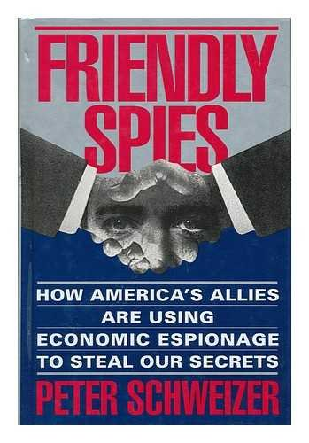 9780871134974: Friendly Spies: How America's Allies Are Using Economic Espionage to Steal Our Secrets