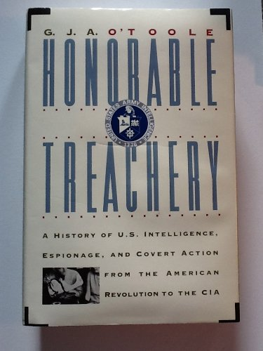 9780871135063: Honorable Treachery: A History of U.S. Intelligence, Espionage, and Covert Action from the American Revolution to the CIA