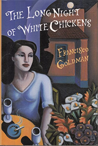 The Long Night of White Chickens.: GOLDMAN, Francisco.