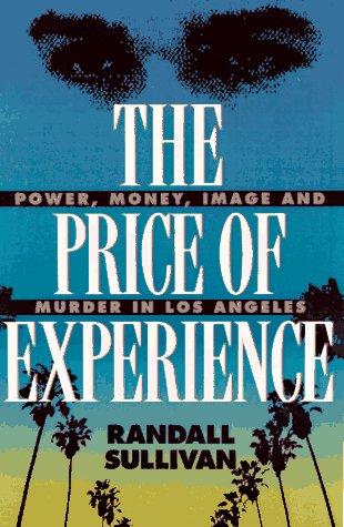 The Price of Experience: Power, Money, Image,: Randall Sullivan