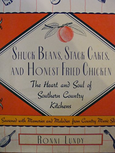 9780871135179: Shuck Beans, Stack Cakes, and Honest Fried Chicken: The Heart and Soul of Southern Country Kitchens