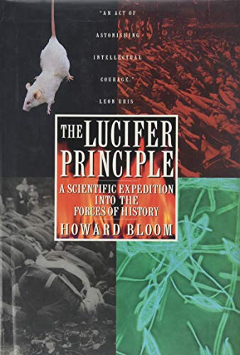 9780871135322: The Lucifer Principle: A Scientific Expedition into the Forces of History