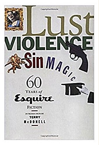 9780871135520: Lust, Violence, Sin, Magic: Sixty Years of Esquire Fiction