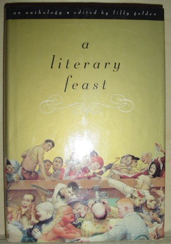 A Literary Feast: An Anthology: Golden, Lilly (ed)