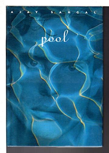 Pool: A Novel: Sahgal, Ajay