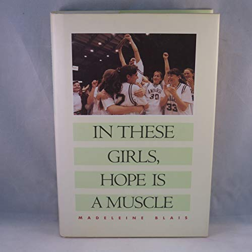 9780871135728: In These Girls, Hope Is a Muscle