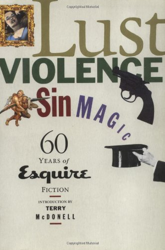 9780871135810: Lust, Violence, Sin, Magic: Sixty Years of Esquire Fiction