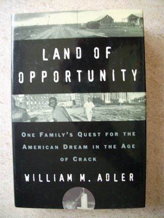 9780871135933: Land of opportunity: one family's quest for the American dream in the age of crack