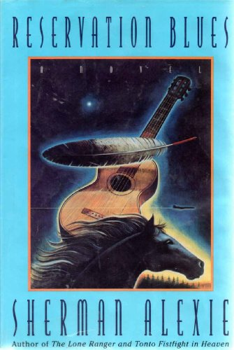 Reservation Blues : A Novel: Alexie, Sherman