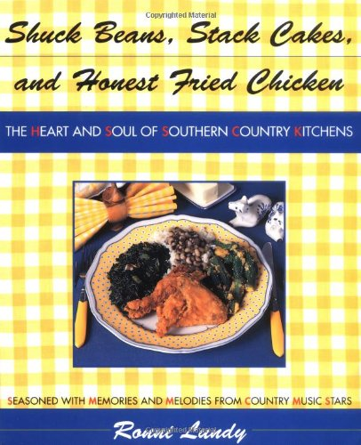 9780871136008: Shuck Beans, Stack Cakes, and Honest Fried Chicken: The Heart and Soul of Southern Country Kitchens