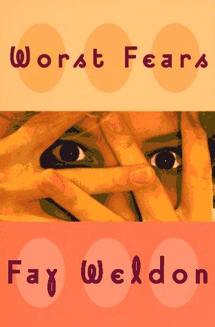Worst Fears: Weldon, Fay